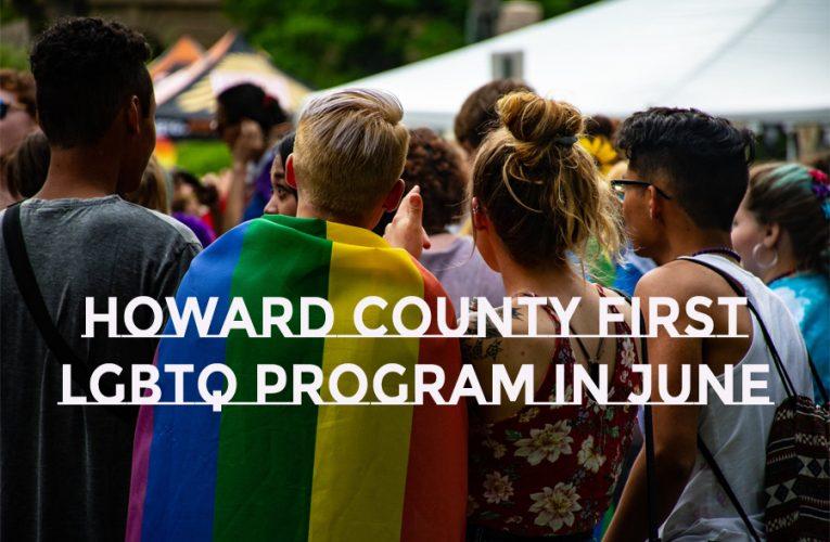 Howard County first LGBTQ program in June