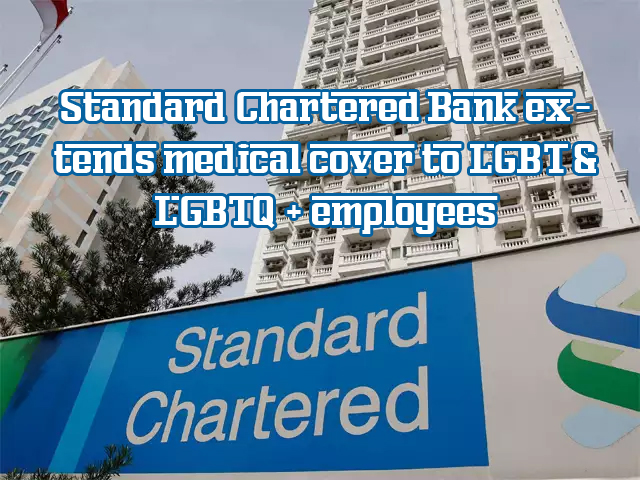 Standard Chartered Bank extends medical cover to LGBT & LGBTQ + employees
