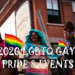 LGBTQ Gay Pride and Events 2020