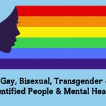 Lesbian, Gay, Bisexual, Transgender & Queer identified People & Mental Health